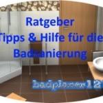Ratgeber Badsanierung – Fragen – Hilfe – Tipps