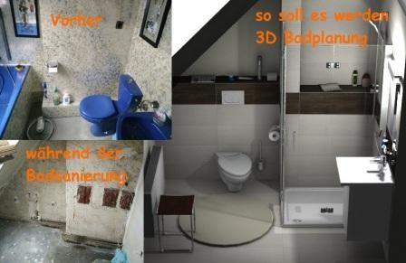 die 3D Badplanung vom Badplaner. Vor der Badsanierung und während